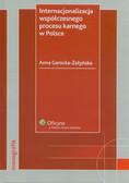 Gerecka-Żołyńśka Anna - Internacjonalizacja współczesnego procesu karnego w Polsce