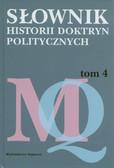 red. Chojnicka Krystyna, red. Jaskólski Michał - Słownik historii doktryn politycznych. Tom 4