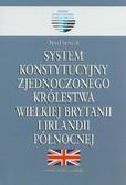 Sarnecki Paweł  - System konstytucyjny Zjednoczonego Królestwa Wielkiej Brytanii i Irlandii Północnej