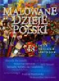 Malowane dzieje Polski 48 dzieł wielkich mistrzów