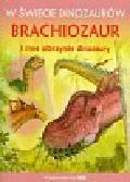 W świecie dinozaurów Brachiozaur i inne olbrzymie dinozaury