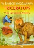 W świecie dinozaurów Triceratops i inne opancerzone dinozaury