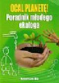 Ocal planetę Poradnik młodego ekologa