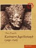 Bogucka Maria - Kazimierz Jagiellończyk i jego czasy