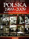 Dudek Antoni, Śpiewak Paweł - Polska 1989-2009 Ilustrowany komentarz historyczny
