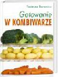 Barowicz Tadeusz - Gotowanie w kombiwarze