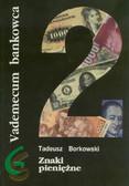 Borkowski Tadeusz - Znaki pieniężne (banknoty, monety, bilon)