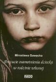 Gawęcka Mirosława - Poczucie osamotnienia dziecka w rodzinie własnej