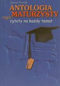 Nowak Janusz - Antologia maturzysty czyli cytaty na każdy temat