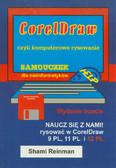 Reiman Shami - CorelDraw czyli komputerowe rysowanie. Samouczek dla nieinformatyków