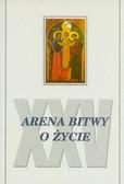 Majdański Kazimierz, Kłys Jan, Schooyans Michel - Arena bitwy o życie. Aktualna sytuacja demograficzna w świecie i w Polsce