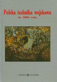 red. Nadolski Andrzej - Polska technika wojskowa do 1500 roku