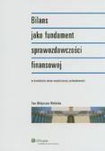 Walińska Ewa Małgorzata - Bilans jako fundament sprawozdawczości finansowej. w kontekście zmian współczesnej rachunkowości