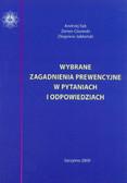 Sęk Andrzej, Cisowski Zenon, Jabłoński Zbigniew - Wybrane zagadnienia prewencyjne w pytaniach i odpowiedziach