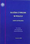 red. Bogdalski Piotr, red. Babiński Aleksander - Służba cywilna w Policji. Zarys wykładu