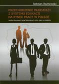 Rożnowski Bohdan - Przechodzenie młodzieży z systemu edukacji na rynek pracy w Polsce. Analiza kluczowych pojęć dotyczących rynku pracy u młodzieży