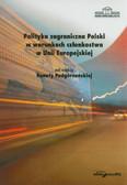 red. Podgórzańska Renata - Polityka zagraniczna Polski w warunkach członkostwa w Unii Europejskiej