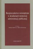 red. Chajbowicz Andrzej, red. Kocowski Tadeusz - Bezpieczeństwo wewnętrzne w działaniu terenowej administracji publicznej