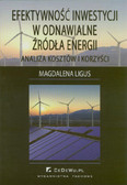 Ligus Magdalena - Efektywność inwestycji w odnawialne źródła energii. Analiza kosztów i korzyści