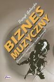 Gałuszka Patryk - Biznes muzyczny. Ekonomiczne i marketingowe aspekty fonografii