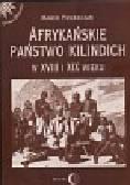 Pawełczak Marek - Afrykańskie państwo Kilindich w XVIII i XIX wieku