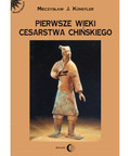 Kunstler Mieczysław Jerzy - Pierwsze wieki cesarstwa chińskiego