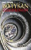 Williams Paul L. - Watykan zdemaskowany. Mafia, zbrodnie, pieniądze