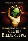Estulin Daniel - Prawdziwa historia Klubu Bilderberg