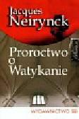 Neirynck Jacques - Proroctwo o Watykanie