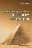 Fołtyn Hanna - Klasyczne i nowoczesne struktury organizacji