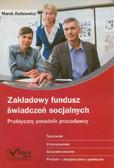 Rotkiewicz Marek - Zakładowy fundusz świadczeń socjalnych. Praktyczny poradnik pracodawcy