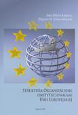 Doliwa-Klepacka A., Doliwa-Klepacki Zbigniew M. - Struktura organizacyjna (instytucjonalna) Unii Europejskiej