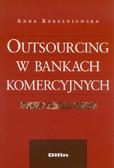 Korzeniowska Anna - Outsourcing w bankach komercyjnych