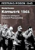 Karalus Maciej - Kernwerk 1945. Historia zdobycia Cytadeli Poznańskiej