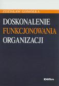 Gomółka Zdzisław - Doskonalenie funkcjonowania organizacji