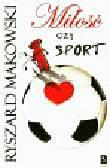 Makowski Ryszard - Miłość czy sport