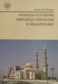 Dłużewska Anna - Społeczno kulturowe dysfunkcje turystyczne w krajach islamu