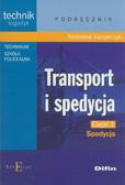 Kacperczyk Radosław - Transport i spedycja Część 2 Spedycja Podręcznik. Technik logistyk. Technikum, Szkoła policealna