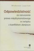 Czapliński Władysław - Odpowiedzialność za naruszenia prawa międzynarodowego w związku z konfliktem zbrojnym