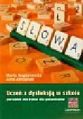 Bogdanowicz Marta, Adryjanek Anna - Ortograffiti Uczeń z dysleksją w szkole Poradnik nie tylko dla polonistów
