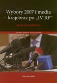 red. Waniek Danuta - Wybory 2007 i media - krajobraz po IV RP. Wybrane problemy