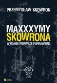 Przemysław Skowron - Maxxxymy Skowrona. Wydanie Pierwsze Poprawione