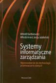 Bartkiewicz Witold, Jabłoński Włodzimierz Jerzy - Systemy informatyczne zarządzania. Wprowadzenie do technologii przetwarzania danych