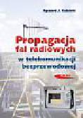 Katulski Ryszard J. - Propagacja fal radiowych w telekomunikacji bezprzewodowej