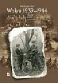 Filar Władysław - Wołyń 1939-1944 Historia pamięć pojednanie