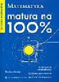Jakubas Eugeniusz - Matura na 100% Matematyka