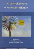 red. Ignasiak-Szulc Aranka, red. Piotrowska-Trybull Marzena - Przedsiębiorczość w rozwoju regionów ( teoria, analiza i cena)