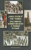 Kondracki Tadeusz - Mała Polska nad Tamizą. Dwa stulecia polskiej obecności w Wielkiej Brytanii
