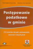 Wojdylak–Sputowska Zofia, Sputowski Arkadiusz Jerzy - Postępowanie podatkowe w gminie. 276 wzorów decyzji, postanowień, wezwań i innych pism