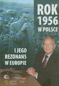red. Szymoniczek Joanna, red. Król Eugeniusz Cezary - Rok 1956 w Polsce i jego rezonans w Europie